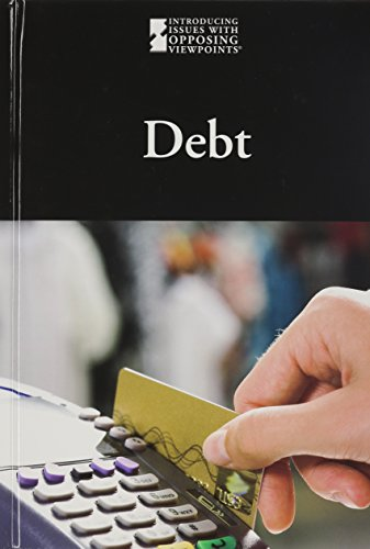 Debt (Introducing Issues With Opposing Viewpoints): Christina Fisanick