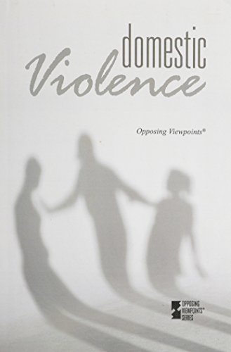 Domestic Violence (Opposing Viewpoints): Louise Gerdes (Editor)