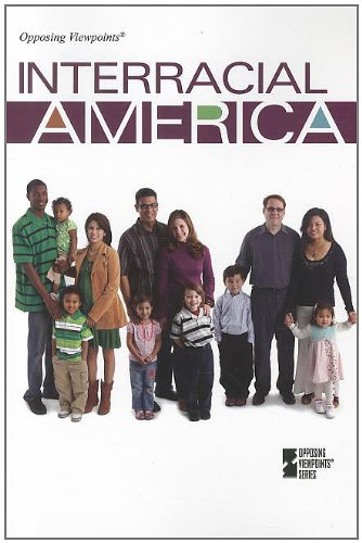 9780737757286: Interracial America (Opposing Viewpoints)