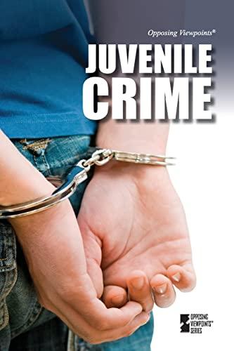 9780737757323: Juvenile Crime (Opposing Viewpoints)