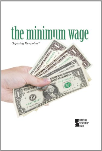 9780737757415: The Minimum Wage (Opposing Viewpoints)