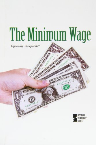9780737757422: The Minimum Wage (Opposing Viewpoints)