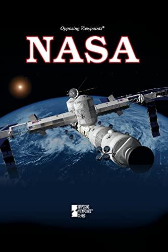 9780737757460: NASA (Opposing Viewpoints)
