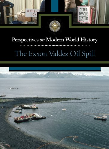 Exxon Valdez Oil Spill, The (Perspectives on Modern World History): Berlatsky, Noah