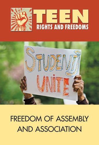 9780737758283: Freedom of Assembly and Association (Teen Rights and Freedoms)