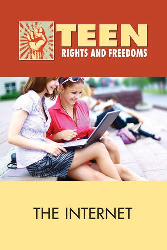 Internet, The (Teen Rights and Freedoms)
