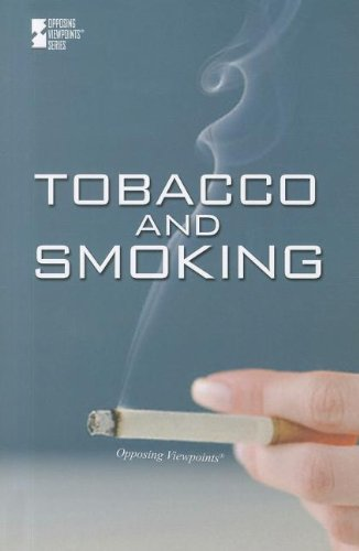 9780737759105: Tobacco and Smoking (Opposing Viewpoints)