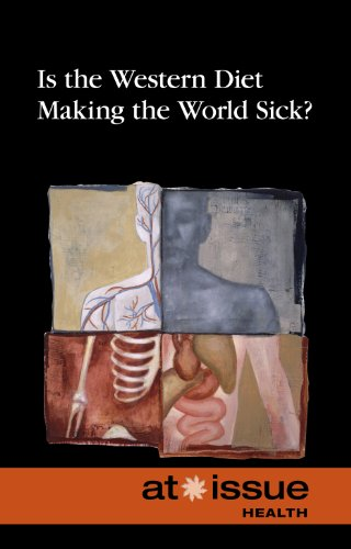 9780737761924: Is the Western Diet Making the World Sick? (At Issue)