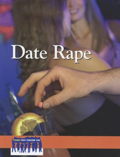 9780737762877: Date Rape (Issues That Concern You)