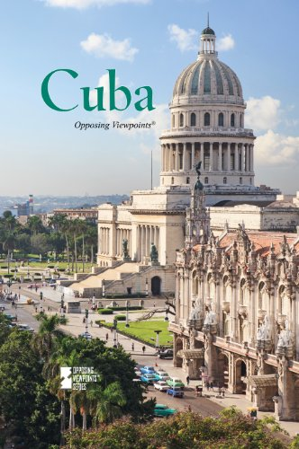 9780737763096: Cuba (Opposing Viewpoints)