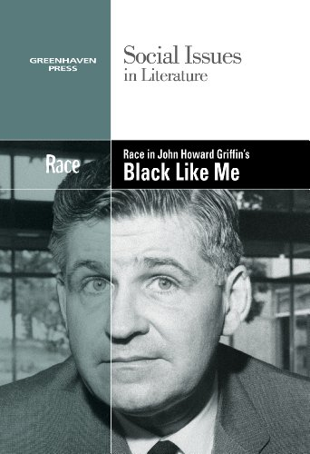 9780737763744: Race in John Howard Griffin's Black Like Me (Social Issues in Literature)