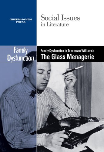 9780737763805: Family Dysfunction in Tennessee Williams's the Glass Menagerie (Social Issues in Literature)