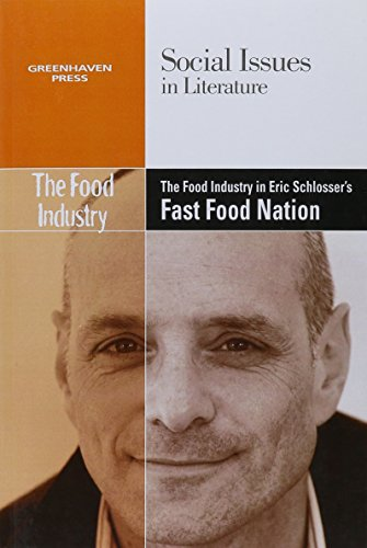 9780737763829: The Food Industry in Eric Schlosser's Fast Food Nation (Social Issues in Literature (Paperback))