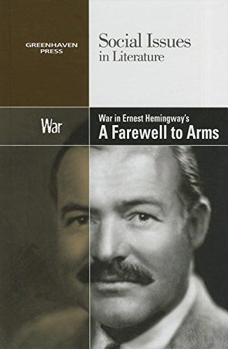 9780737763959: War in Ernest Hemingway's A Farewell to Arms (Social Issues in Literature)