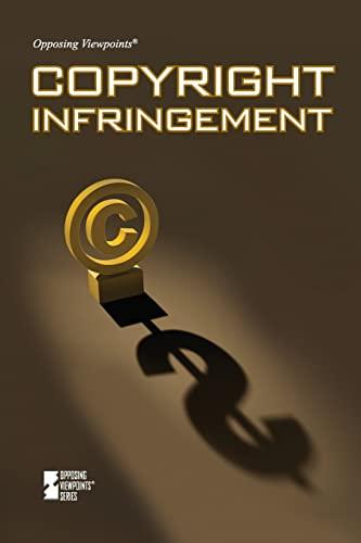 9780737766516: Copyright Infringmnt (Opposing Viewpoints (Paperback))