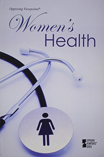 9780737766691: Women's Health (Opposing Viewpoints)