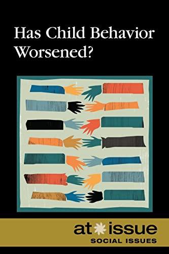 9780737768350: Has Child Behavior Worsened? (At Issue)