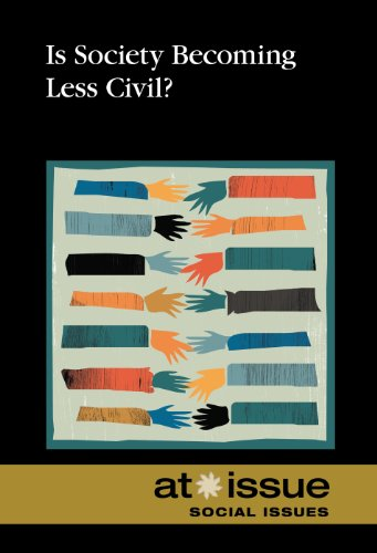 Is Society Becoming Less Civilized? (At Issue): Louise I. Gerdes