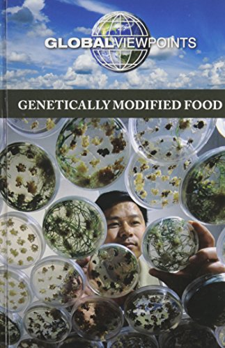 9780737769104: Genetically Modified Food (Global Viewpoints)