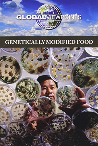 9780737769111: Genetically Modified Food (Global Viewpoints)
