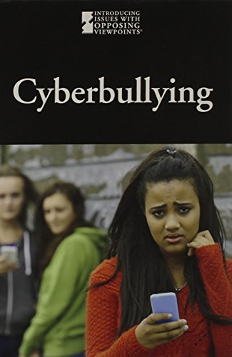9780737772340: Cyber bullying (Introducing Issues with Opposing Viewpoints)