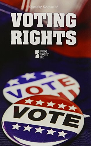 9780737773019: Voting Rights (Opposing Viewpoints)