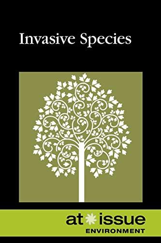 Invasive Species (At Issue): Greenhaven Press