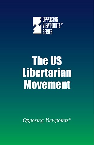 9780737775341: The Us Libertarian Movement (Opposing Viewpoints)