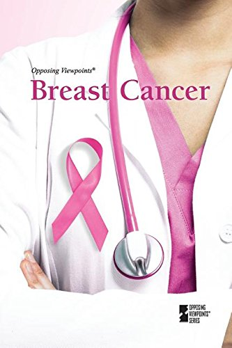 9780737775518: Breast Cancer (Opposing Viewpoints)