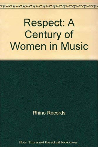 Respect: A Century of Women in Music (Book and CD): D'Angelo, Julie; George-Warren, Holly; Swartley...