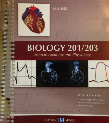 9780738013442: Biology 201/203 (Human Anatomy & Physiology Lecture Notes - Fall 2004 Purdue University)
