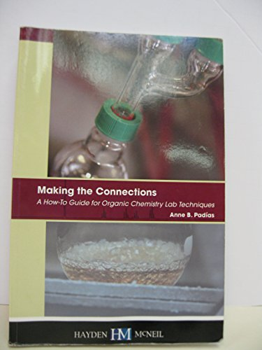 Making the Connections A How-To Guide for Organic Chemistry Lab Techniques (Paperback): Anne B ...