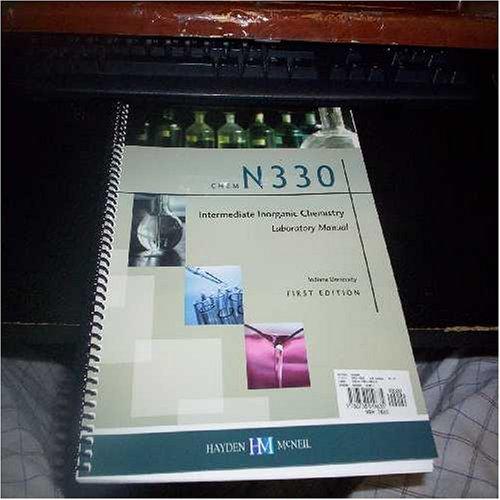 9780738019635: CHEM N330: Intermediate Inorganic Chemistry Lab Manual (Indiana University, Dept of Chemistry)