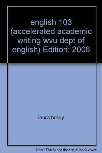 9780738022079: engligh 103 (accelerated academic writing, wvu dept of english)