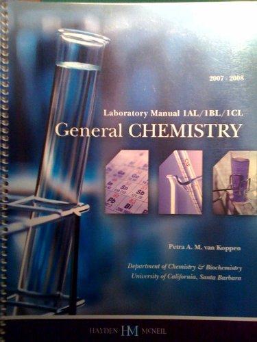 General Chemistry Laboratory Manual 1AL/1BL/1CL: Koppen, Petra A.
