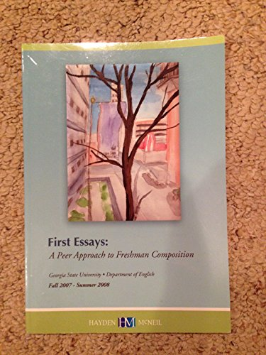 9780738024370: First Essays a Peer Approach to Freshman Composition --2008 publication.