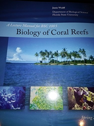 9780738026459: A Lecture Manual for BSC 1005: Biology of Coral Reefs (Custom for Forida State University)