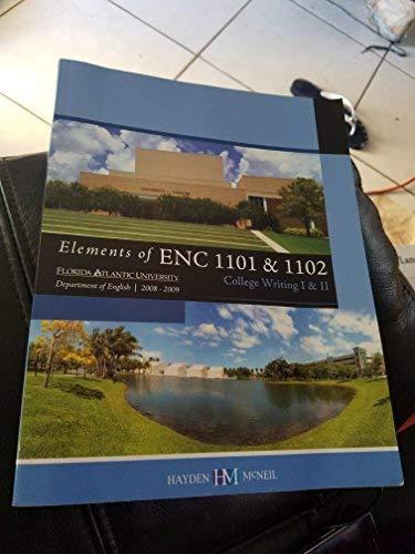 9780738027951: Elements of ENC 1101 & 1102 (College Writing I & II, Florida Atlantic Department of English)