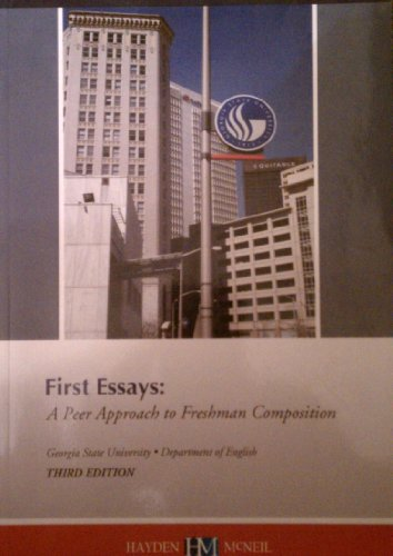 9780738029511: First Essays: A Peer Approach to Freshman Composition