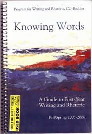 9780738029771: Knowing Words - A Guide to First-year Writing and Rhetoric (University of Colorado at Boulder Program for Writing and Rhetoric)