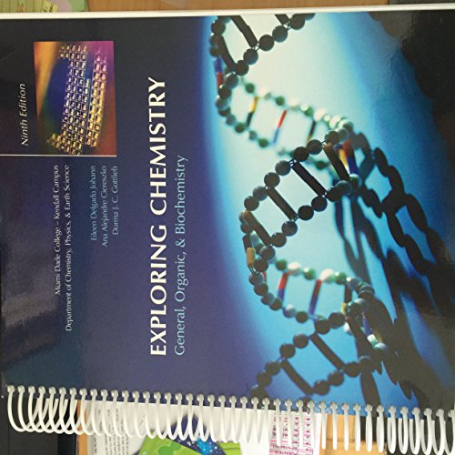 9780738038858: Exploring Chemistry(General, Organic, & Biochemistry) Ninth Edition- Miami Dade College Kendall Campus