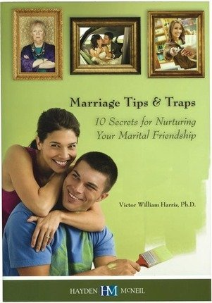 9780738040028: Marriage Tips & Traps: 10 Secrets for Nurturing Your Marital Friendship