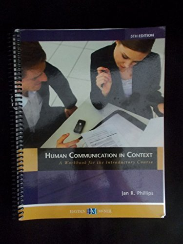 Human Communication in Context a Workbook for: Jan R Phillips