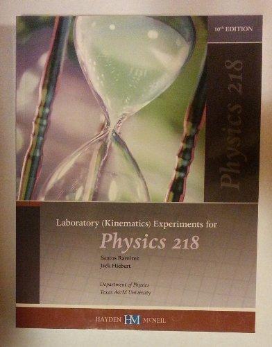 Laboratory (Kinematics) Experiments for Physics 218 (Texas: Santos Ramirez; Jack