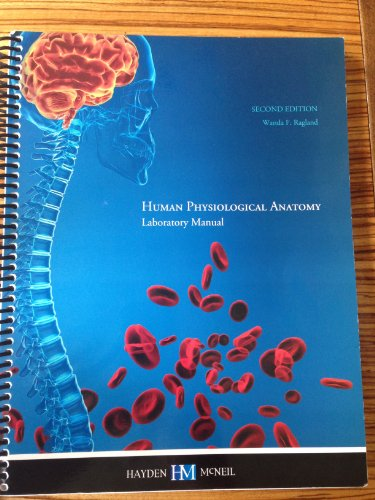 9780738047775: Human Physiological Anatomy (Laboratory Manual) 2nd Edition (Hayden McNeil)