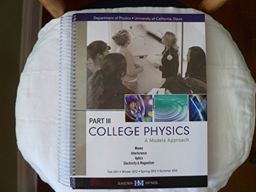 9780738048871: College Physics: A Models Approach (Part 3) [Spiral-bound] University of California, Davis