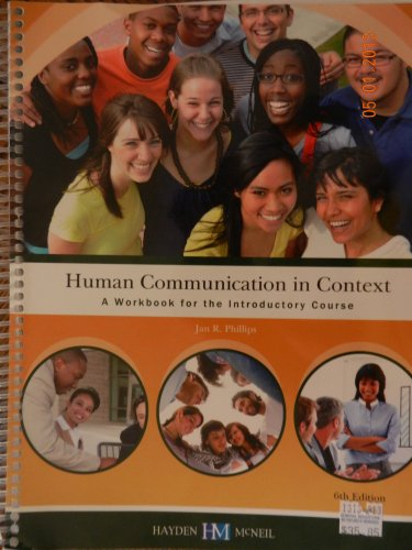 Human Communication in Context (A Workbook for: Jan R. Phillips