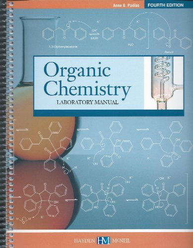9780738051864: Organic Chemistry Laboratory Manual 4th Edition by Anne B. Padias (2013-05-03)