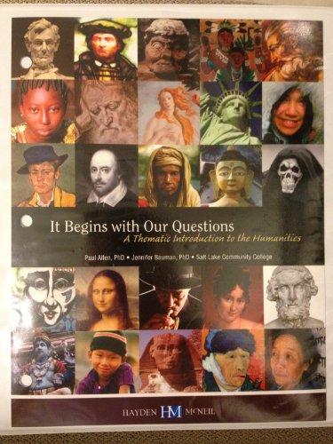9780738055152: It Begins with Our Question. A Thematic Introduction to the Humanaties (It Begins with Our Question. A Thematic Introduction to the Humanaties)