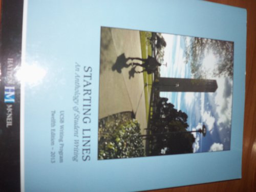 9780738056425: Starting Lines and Anthology of Student Writing Ucsb 2013